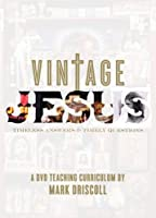 Vintage Jesus: Timeless Answers to Timely Questions: A DVD Teaching Curriculum