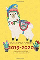 Pocket 2019-2020 Planner Calendar - 15 Months Daily Planner Alpacas Diary: Small Mini Calendar To Fit Purse & Pocket; Slim Academic Monthly & Weekly Goals Journal Appointment Schedule Organizer With Motivational Quotes; From Oct 2019- Dec 2020