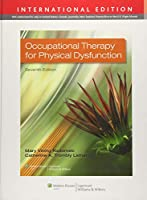 Occupational Therapy for Physical Dysfunction, International Edition