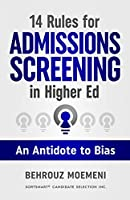 14 Rules for Admissions Screening in Higher Ed: An Antidote to Bias