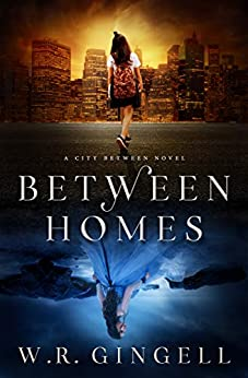 Between Homes (The City Between Book 5) by [Gingell, W.R.]