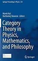 Category Theory in Physics, Mathematics, and Philosophy (Springer Proceedings in Physics)
