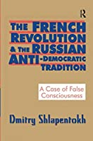 The French Revolution and the Russian Anti-Democratic Tradition