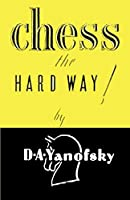 Chess the Hard Way!
