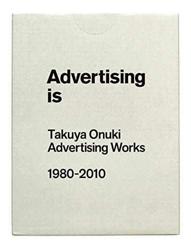 Advertising is  Takuya Onuki Advertising Works 1980-2010の詳細を見る