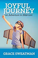 Joyful Journey: An Adventure in Eldercare