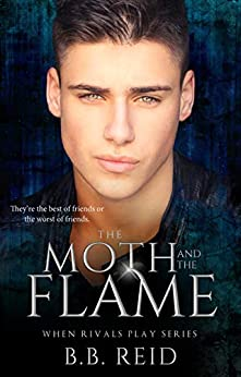The Moth and the Flame (When Rivals Play Book 2) by [Reid, B.B.]
