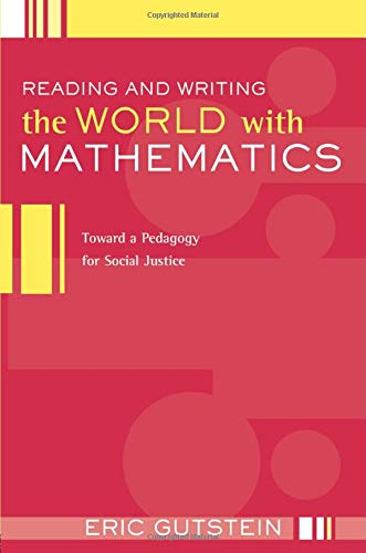 Download Reading and Writing the World with Mathematics (Critical Social Thought) 0415950848