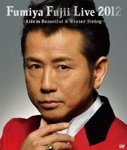 Fumiya Fujii Live 2012 ~Life is Beautiful & Winter String~ [DVD]