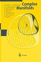 Complex Manifolds by S.R. Bell J.-L. Brylinski A.T. Huckleberry R. Narasimhan C. Okonek G. Schumacher A. Van de Ven S. Zucker(1997-12-16)