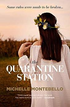 The Quarantine Station by [Montebello, Michelle]