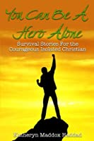 You Can Be a Hero Alone: Survival Stories for the Isolated Christian