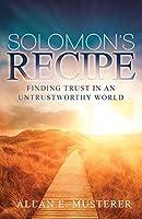 Solomon's Recipe: Finding Trust in an Untrustworthy World