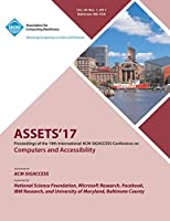 Assets '17: The 19th International ACM SIGACCESS Conference on Computers and Accessibility