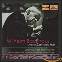 Wilhelm Backhaus: Live at Carnegie Hall