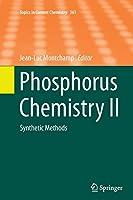 Phosphorus Chemistry II: Synthetic Methods (Topics in Current Chemistry)