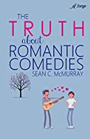 The Truth about Romantic Comedies