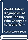 World History Biographies: Mozart: The Boy Who Changed the World With His Music (National Geographic World History Biographies) by Marcus Weeks(2013-07-09) 画像