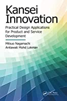 Kansei Innovation: Practical Design Applications for Product and Service Development (Systems Innovation Book Series) by Mitsuo Nagamachi Anitawati Mohd Lokman(2015-02-04)
