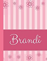 Brandi: Personalized Name College Ruled Notebook Pink Lines and Flowers