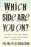 Which Side Are You On?: Trying to Be for Labor When It's Flat on Its Back