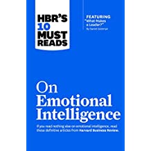 """HBR's 10 Must Reads on Emotional Intelligence (with featured article """"What Makes a Leader?"""" by Daniel Goleman)(HBR's 10 Must Reads)"""