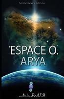 Espace O. Arya: Une histoire de science fiction