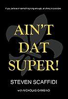 Ain't Dat Super!