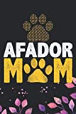 Afador Mom: Cool Afador Dog Mum Journal Notebook - Afador Puppy Lover Gifts ? Funny Afador Dog Notebook - Afador Owner Gifts. 6 x 9 in 120 pages