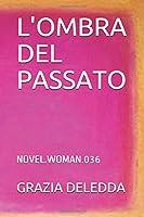 L'OMBRA DEL PASSATO: NOVEL.WOMAN.036
