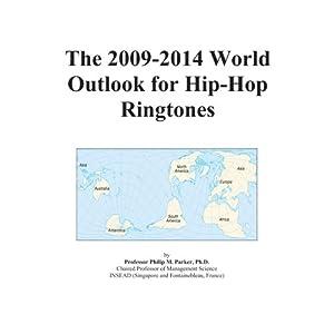 The 2009-2014 World Outlook for Hip-Hop Ringtones