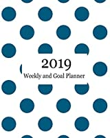 2019 Weekly and Goal Planner: Weekly monthly goal planner teal polka dots