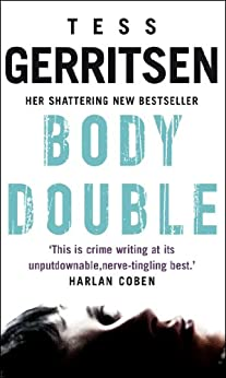 Body Double: (Rizzoli & Isles series 4) by [Gerritsen, Tess]