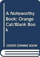 A Noteworthy Book: Orange Cat/Blank Book