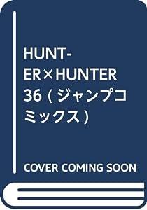 HUNTER×HUNTER 36 (ジャンプコミックス)