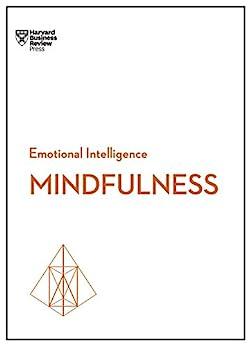 Mindfulness (HBR Emotional Intelligence Series) by [Harvard Business Review, Review, Harvard Business, Goleman, Daniel, Langer, Ellen, David, Susan, Congleton, Christina]