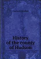 History of the County of Hudson