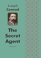 The Secret Agent a Political Novel