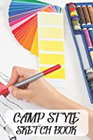 Camp Style Sketch Book: Dual layout sketch paper (Dual layout notebook)