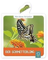Der Schmetterling: Mein kleines Tier-Lexikon