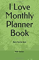 I Love Monthly Planner Book