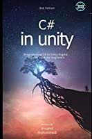 C# in Unity: Programming C# in Unity Engine , a guide book for beginners - 3nd edition