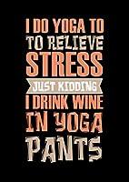 Notizbuch: Wein Yoga Stress Trinken Burnout Lustiges Geschenk 120 Seiten, A4, Punktraster