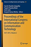 Proceedings of the International Congress on Information and Communication Technology: ICICT 2015, Volume 2 (Advances in Intelligent Systems and Computing)