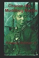 Chance the Muddbug Mantis