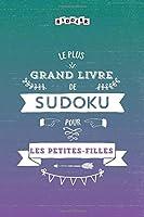 Le plus grand livre de Sudoku pour les petites-filles