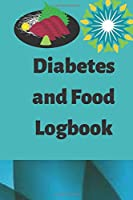 Diabetes and Food logbook: Concise Diabetic Food Journal Log Book To Record Glucose Readings. Health goals can be personally tracked for better understanding.