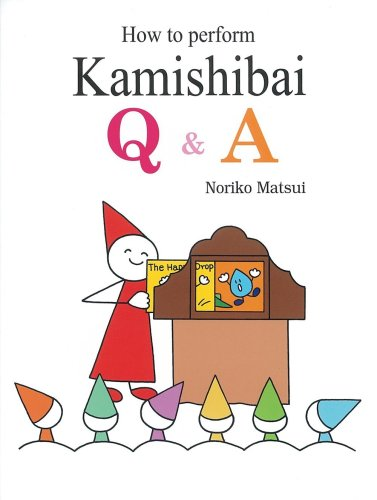 How to perform Kamishibai Q&A─紙芝居の演じ方Q&A[英語版] (単行本図書)