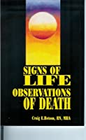 Signs of Life..Observations of Death