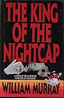 The King of the Night Cap